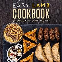Easy Lamb Cookbook: 50 Delicious Lamb Recipes