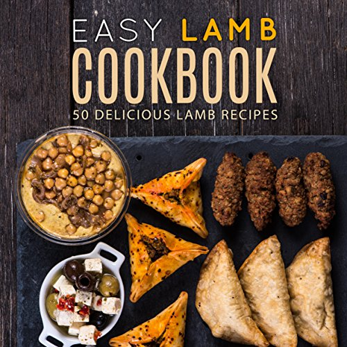 Easy Lamb Cookbook: 50 Delicious Lamb Recipes (2nd Edition) by BookSumo Press