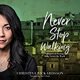 #4: Never Stop Walking: A Memoir of Finding Home Across the World