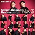 die Liebe 6 シューマン&ブラームス ヴァイオリン・ソナタ 第3番