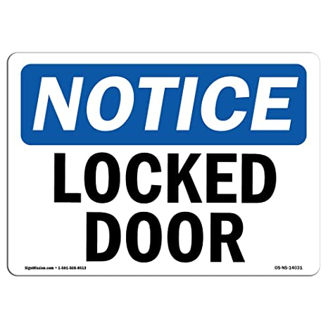 Amazon Com Osha Notice Signs Locked Door Choose From Aluminum