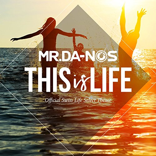 This Is Life (Official Swiss Life Select Theme) (Radio Edit)