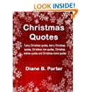 Christmas Quotes: Funny Christmas quotes, merry Christmas quotes, Christmas love quotes, Christmas wishes quotes and Christmas movie quotes