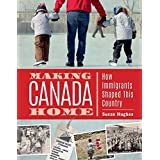 Making Canada Home: How Immigrants Shaped This Country