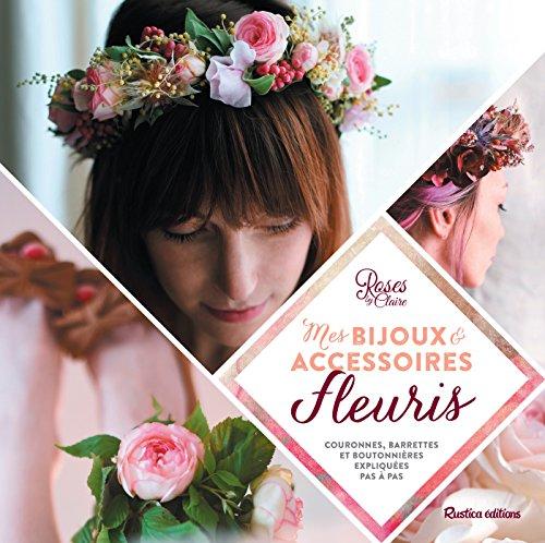 Mes bijoux et accessoires fleuris (Esprit nature) (French Edition)