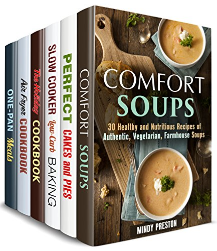 Farmhouse and More Box Set (6 in 1): Amazing Soups, Cakes, Pies, Holiday Meals, Air Fryer and Cast Iron Recipes with the Taste of Comfort (Comfort Meals) by [Preston, Mindy, Fuller, Sheila, Rodgers, Claire]