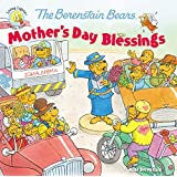The Berenstain Bears Mother's Day Blessings (Berenstain Bears/Living Lights: A Faith Story)