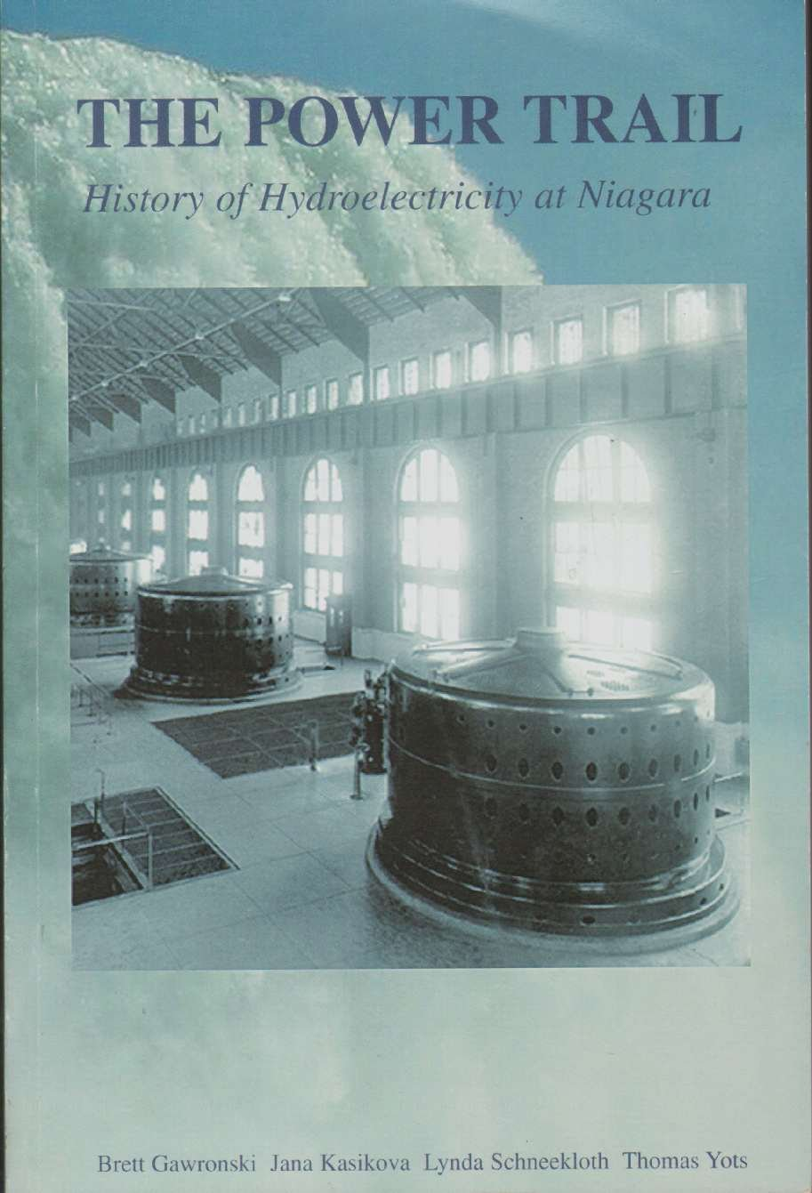 Read Online THE POWER TRAIL History of Hydroelectricity At Niagara pdf epub