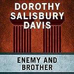 Enemy and Brother | Dorothy Salisbury Davis