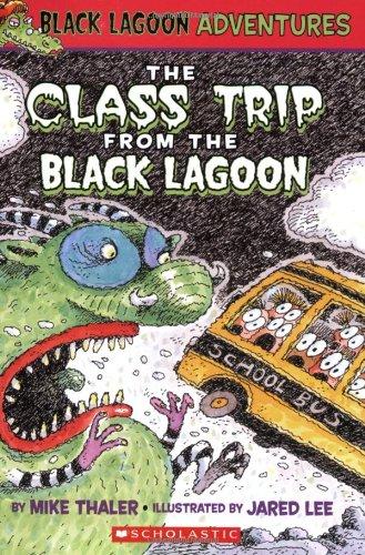 The Class Trip from the Black Lagoon (Black Lagoon Adventures, No. (Adventure Series Book)