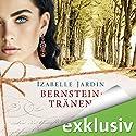 Bernsteintränen Hörbuch von Izabelle Jardin Gesprochen von: Ulrike Hübschmann
