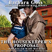 The Housekeeper's Proposal: Heroes of Hays, Book 4 | Barbara Goss