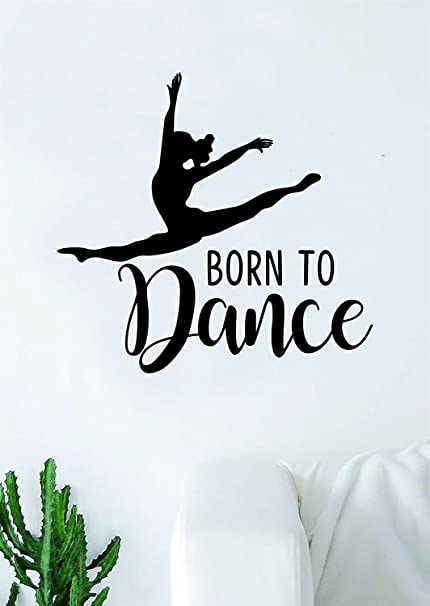 Amazon.com: BYRON HOYLE Born to Dance Quote Wall Decal ...