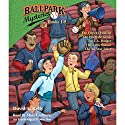 Ballpark Mysteries Collection: Books 1-5: #1 The Fenway Foul-up; #2 The Pinstripe Ghost; #3 The L.A. Dodger; #4 The Astro Outlaw; #5 The All-Star Joker Audiobook by David A. Kelly Narrated by Marc Cashman