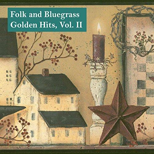Folk and Bluegrass Golden Hits...