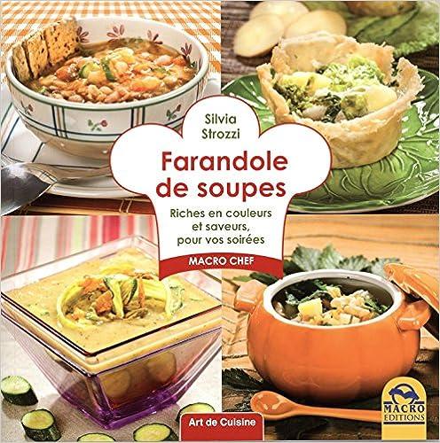 Télécharger en ligne Farandole de soupes : Riches en couleurs et saveurs, pour vos soirées pdf