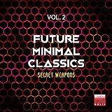 Future Minimal Classics, Vol. 2 (Secret Weapons)
