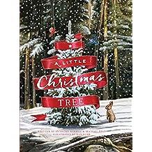 A Little Christmas Tree: A Classic Christmas Story