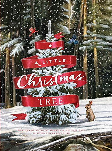 a little christmas tree a classic christmas story by merrill anthony bast