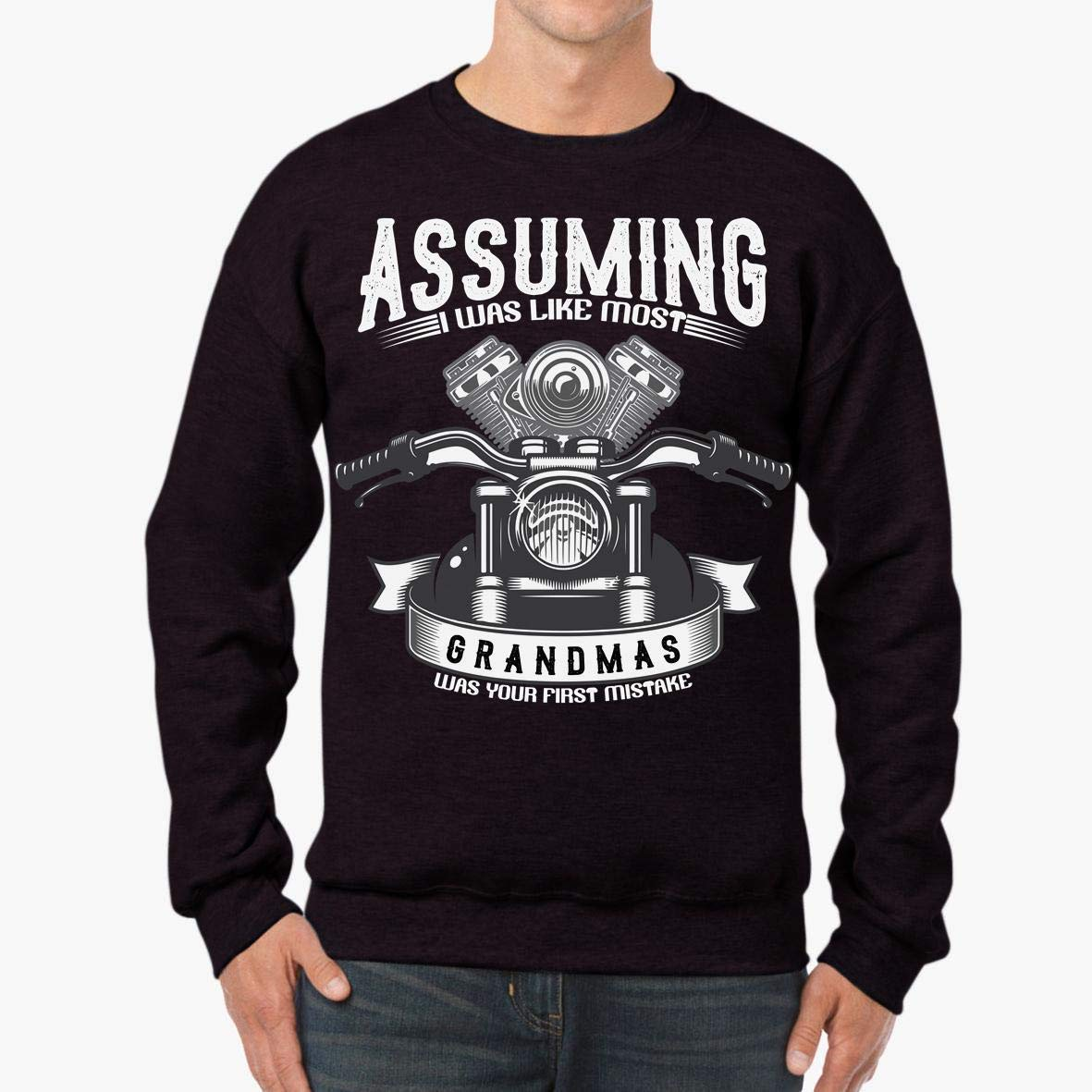 Assuming I/_m Most Grandmas Biker Unisex Sweatshirt tee