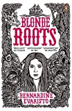 Front cover for the book Blonde Roots by Bernardine Evaristo