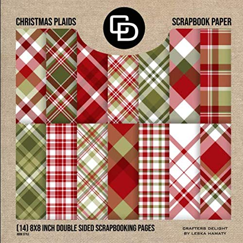 - Christmas Plaids Scrapbook Paper (14) 8x8 Inch Double Sided Scrapbooking Pages Book Style: Crafters Delight By Leska Hamaty