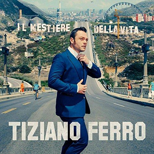 Tiziano Ferro - Il mestiere della vita - Zortam Music