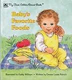 Baby's Favorite Foods, Denise Lewis Patrick, 0307061388