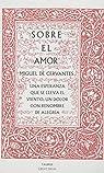 Sobre El Amor par Miguel De Cervantes