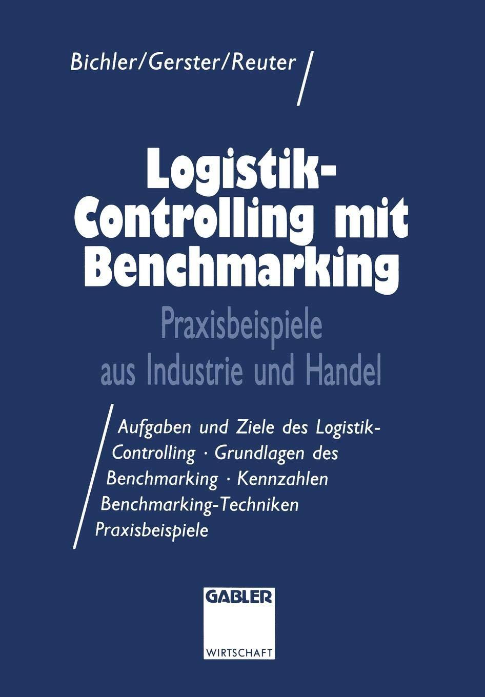 Logistik Controlling Mit Benchmarking  Praxisbeispiele Aus Industrie Und Handel