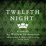 Twelfth Night: a comedy by William Shakespeare | William Shakespeare