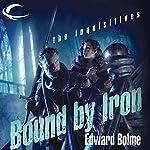 Bound by Iron: Eberron: The Inquisitives, Book 1 | Edward Bolme