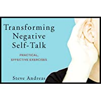 Transforming Negative Self-talk: Simple Exercises to Focus on the Positive
