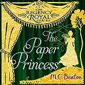 The Paper Princess: Regency Royal, Book 13 | M. C. Beaton