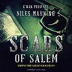 Scars of Salem: The Grainger Files, Book 2 | Niles Manning
