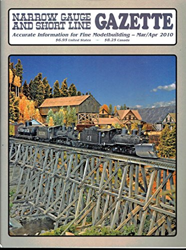 Narrow Gauge and Short Line Gazette – Accurate information for fine modelmaking – March/April - special feature: The SN3