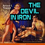 The Devil in Iron | Robert E. Howard
