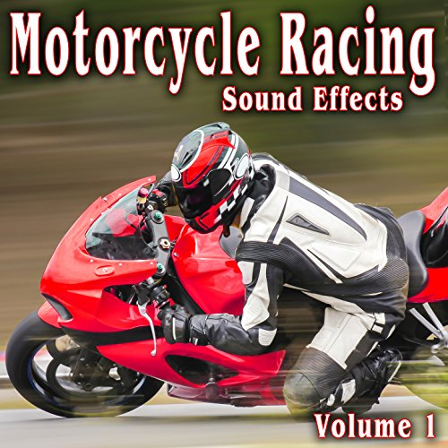 (Motorcycle Racing Sound Effects, Vol. 1)