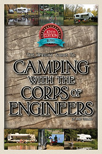 The Wright Guide to Camping With the Corps of Engineers: The Complete Guide to Campgrounds Built and Operated by the U.S. Army Corps of Engineers (Wright Guides)