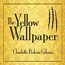 the yellow wallpaper by charlotte perkins gilman audio