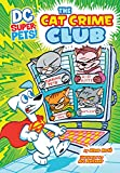 The Cat Crime Club (DC Super-Pets)