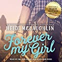 Forever My Girl: The Beaumont Series, Book 1 Hörbuch von Heidi McLaughlin Gesprochen von: Stephanie Rose, Nelson Hobbs