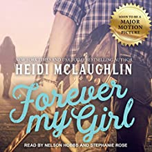 Forever My Girl: The Beaumont Series, Book 1 Audiobook by Heidi McLaughlin Narrated by Stephanie Rose, Nelson Hobbs