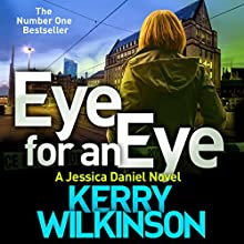 Eye for an Eye Audiobook by Kerry Wilkinson Narrated by Becky Hindley