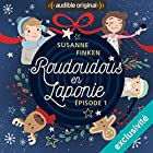 Roudoudous en Laponie 1 Performance Auteur(s) : Susanne Finken Narrateur(s) : Maxime Musqua, Dominique Duforest, Julien Chatelet, Xavier Béja, Mathias Casartelli, Flora Brunier