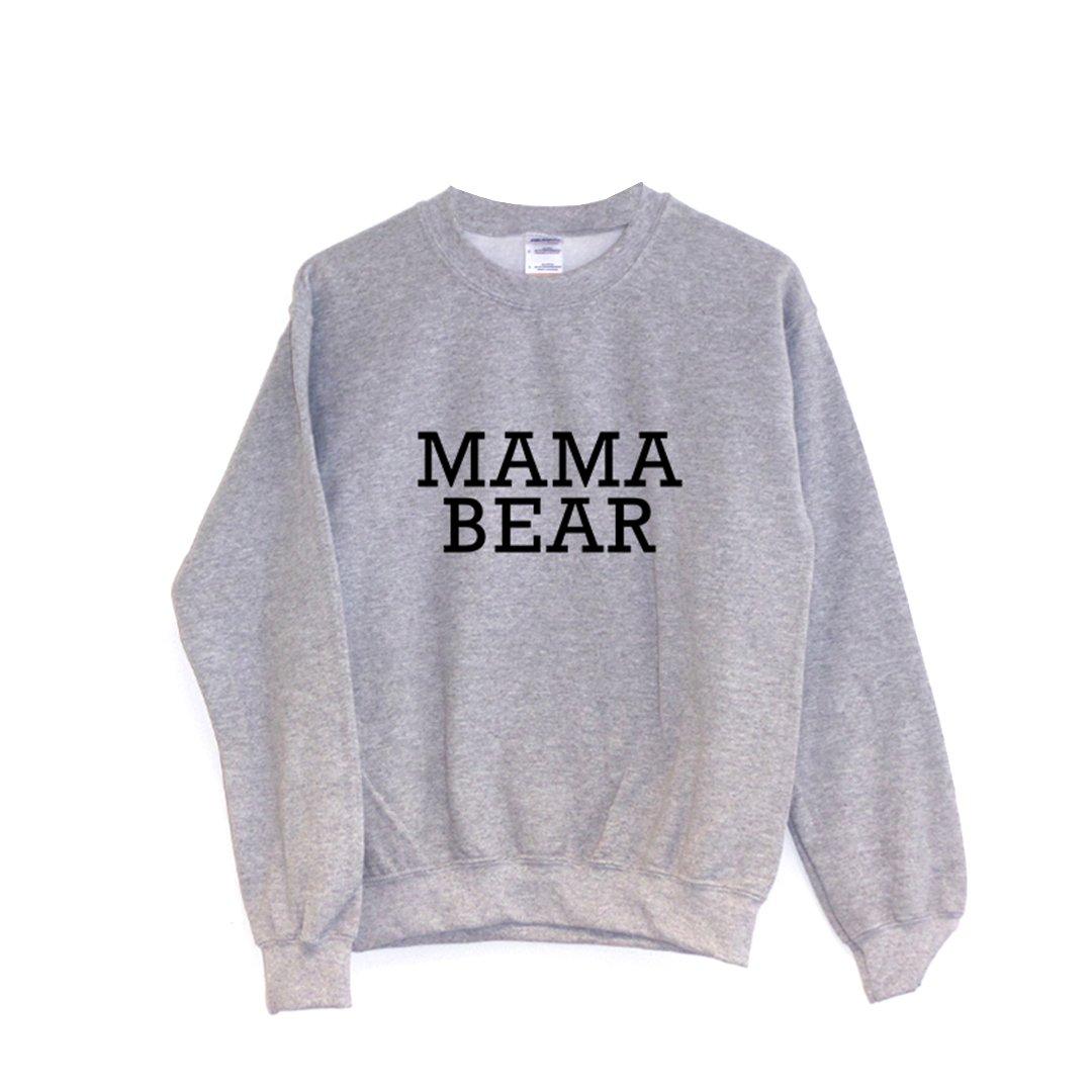 Mama Bear SWEATSHIRT ChilledWorld