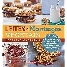 Leites e manteigas vegetais: Receitas caseiras