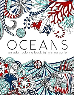 Oceans An Adult Coloring Book By Kristina Carter