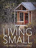 houses - Living Small - Tiny House Documentary