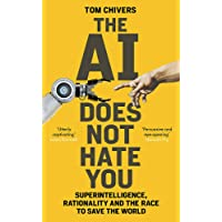 The AI Does Not Hate You: Superintelligence, Rationality and the Race to Save the World